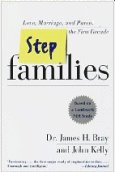 Step-Families: Love, Marriage, and Parenting in the First Decade by Bray and Kelly